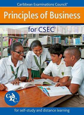 Principles of Business for CSEC - for self-study and distance learning by Caribbean Examinations Council