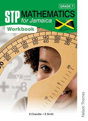 STP Mathematics for Jamaica Grade 7 Workbook by Sue Chandler, Ewart Smith