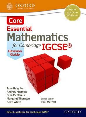 Essential Mathematics for Cambridge IGCSE Core Revision Guide by June Haighton, Andrew Manning, Ginettte Carole McManus, Margaret Thornton