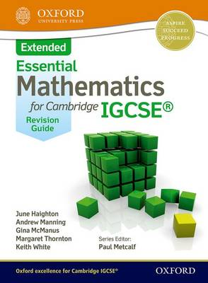Essential Mathematics for Cambridge IGCSE Extended Revision Guide by June Haighton, Andrew Manning, Ginettte Carole McManus, Margaret Thornton