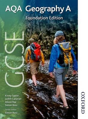 GCSE AQA Geography A Foundation Edition by Simon Ross, Judith Canavan, Alison Rae