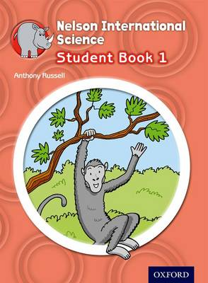 Nelson International Science Student Book 1 by Anthony Russell