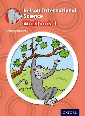 Nelson International Science Workbook 1 by Anthony Russell