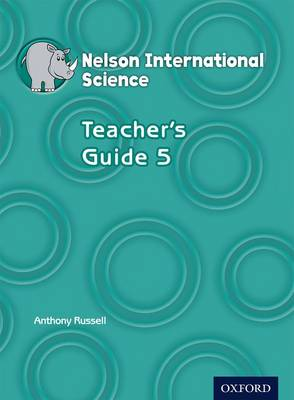 Nelson International Science Teacher's Guide 5 by Anthony Russell