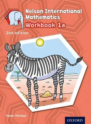 Nelson International Mathematics Workbook 1a by Karen Morrison