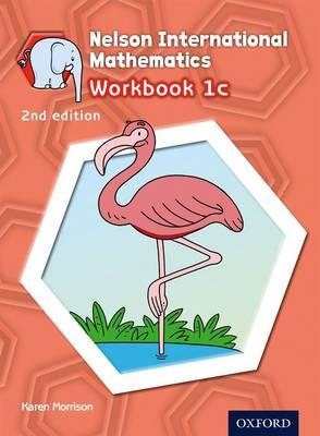 Nelson International Mathematics Workbook 1c by Karen Morrison