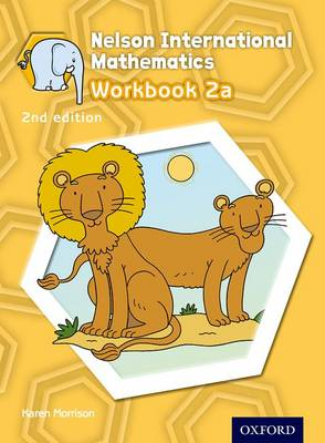 Nelson International Mathematics Workbook 2a by Karen Morrison