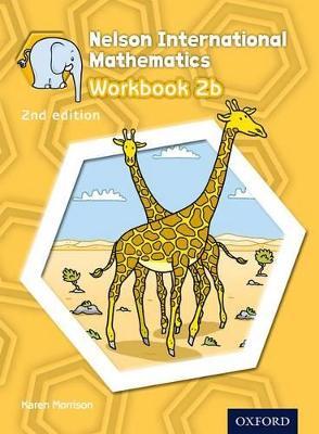Nelson International Mathematics Workbook 2b by Karen Morrison