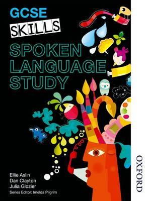 GCSE Skills Spoken Language Study by Dan Clayton