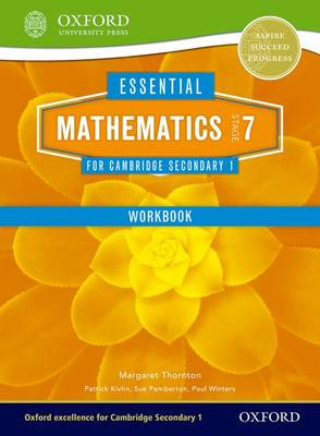 Essential Mathematics for Cambridge Lower Secondary Stage 7 Work Book by Margaret Thornton, Sue Pemberton, Patrick Kivlin, Paul Winters