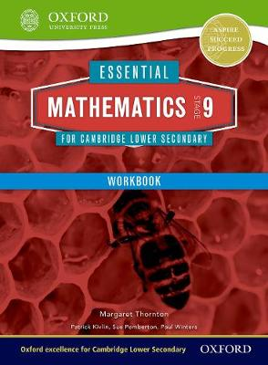 Essential Mathematics for Cambridge Secondary 1 Stage 9 Work Book Essential Mathematics for Cambridge Lower Secondary Stage 9 Work Book by Margaret Thornton, Sue Pemberton, Patrick Kivlin, Paul Winters