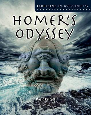 Oxford Playscripts: Homer's Odyssey by David Calcutt