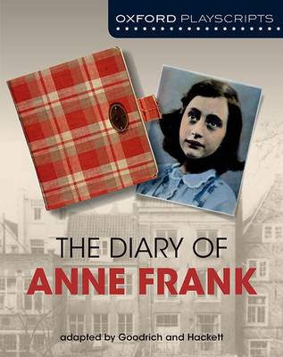Oxford Playscripts: The Diary of Anne Frank by Frances Goodrich, Albert Hackett