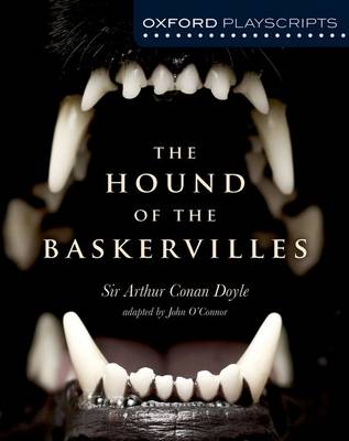 Oxford Playscripts: The Hound of the Baskervilles by John O'Connor