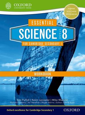 Essential Science for Cambridge Secondary 1- Stage 8 Workbook by Kevin Lancaster, Darren Forbes, Ann Fullick, Richard Fosbery