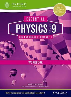 Essential Physics for Cambridge Secondary 1 Stage 9 Workbook by Kevin Lancaster, Darren Forbes, Viv Newman