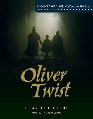 Oxford Playscripts: Oliver Twist by Guy Williams