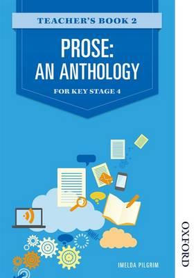 Prose: An Anthology for Key Stage 4 Teacher's Book 2 by Imelda Pilgrim
