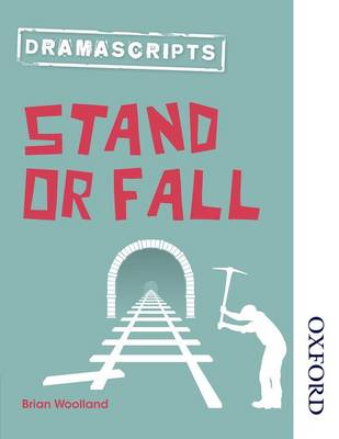 Dramascripts: Stand or Fall by Brian Woolland