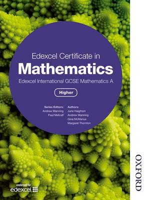 Edexcel Certificate in Mathematics Edexcel International GCSE Mathematics A Higher by Andrew Manning, June Haighton, Ginette Carole McManus, Margaret Thornton