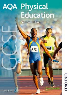 AQA GCSE Physical Education by Kirk Bizley