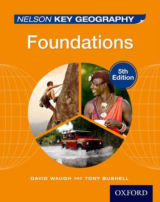 Nelson Key Geography Foundations Student Book by David Waugh, Tony Bushell