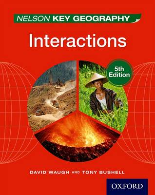 Nelson Key Geography Interactions Student Book by David Waugh, Tony Bushell