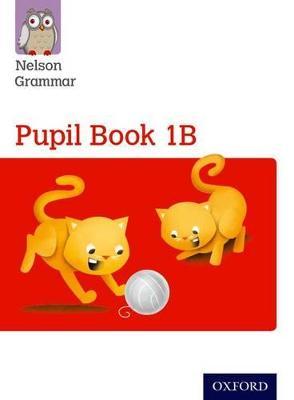 Nelson Grammar Pupil Book 1B Year 1/P2 by Wendy Wren