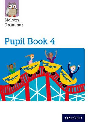 Nelson Grammar Pupil Book 4 Year 4/P5 by Wendy Wren
