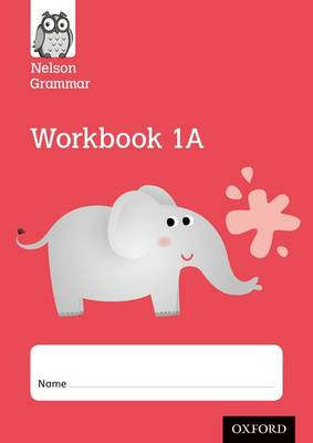 Nelson Grammar Workbook 1A Year 1/P2 Pack of 10 by Wendy Wren