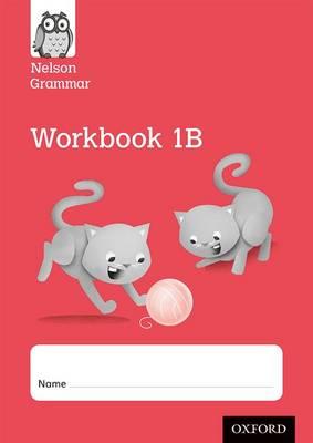 Nelson Grammar Workbook 1B Year 1/P2 Pack of 10 by Wendy Wren
