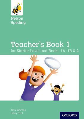 Nelson Spelling Teacher's Book (Reception-Year 2/P1-P3) by John Jackman, Sarah Lindsay