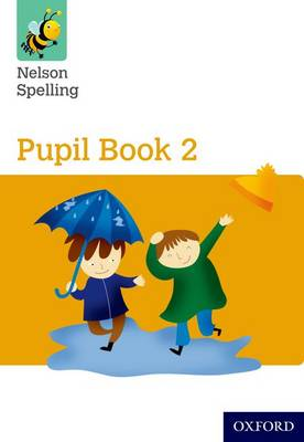 Nelson Spelling Pupil Book 2 Year 2/P3 (Yellow Level) by John Jackman, Sarah Lindsay