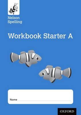 Nelson Spelling Workbook Starter A Reception/P1 (Blue Level) x10 by John Jackman, Sarah Lindsay