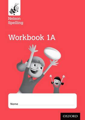 Nelson Spelling Workbook 1A Year 1/P2 (Red Level) x10 by John Jackman, Sarah Lindsay