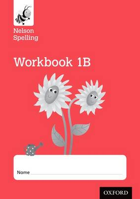 Nelson Spelling Workbook 1B Year 1/P2 (Red Level) x10 by John Jackman, Sarah Lindsay