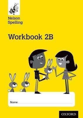 Nelson Spelling Workbook 2B Year 2/P3 (Yellow Level) x10 by John Jackman, Sarah Lindsay