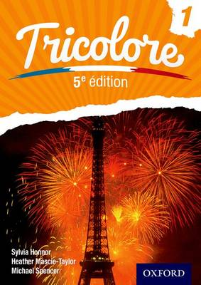 Tricolore 5e edition Student Book 1 by Heather Mascie-Taylor, Sylvia Honnor, Michael Spencer
