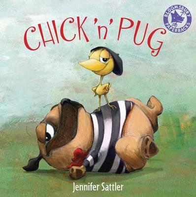 Chick 'n' Pug by Jennifer Sattler