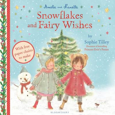 Amelie and Nanette: Snowflakes and Fairy Wishes by Sophie Tilley