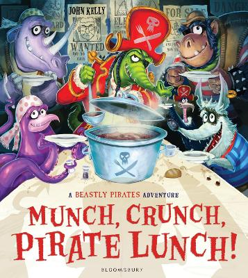 Munch, Crunch, Pirate Lunch! by John Kelly