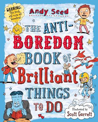 The Anti-boredom Book of Brilliant Things To Do by Andy (Author) Seed