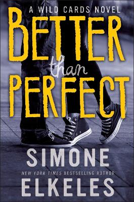 Better Than Perfect A Wild Cards Novel by Simone Elkeles
