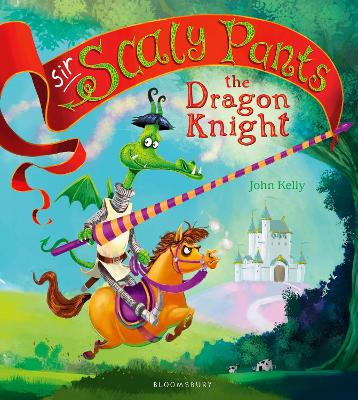 Sir Scaly Pants the Dragon Knight by John Kelly