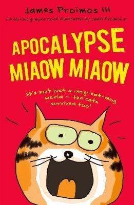 Apocalypse Miaow Miaow by James Proimos