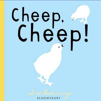 Cheep, Cheep! by Sue Downing