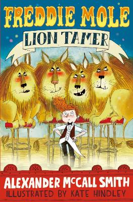 Freddie Mole, Lion Tamer by Alexander Mccall Smith