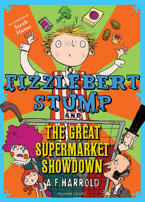 Fizzlebert Stump and the Great Supermarket Showdown by A. F. Harrold