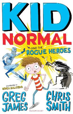 Kid Normal and the Rogue Heroes by Greg James, Chris Smith