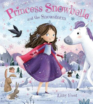 Princess Snowbelle and the Snowstorm by Libby Frost